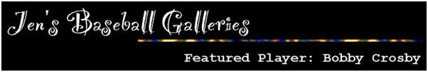 Jen's Bobby Crosby Gallery